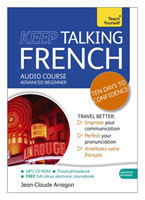Keep Talking French Audio Course - Ten Days to Confidence (Audio pack) Advanced beginner's guide to speaking and understanding with confidence