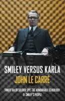 Smiley versus Karla Tinker Tailor Soldier Spy, The Honourable Schoolboy, Smiley's People