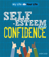 My Life, Your Life: Self-Esteem and Confidence