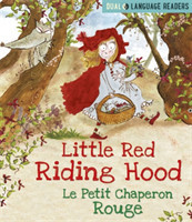 Dual Language Readers: Little Red Riding Hood: Le Petit Chaperon Rouge English and French fairy tale