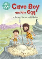 Reading Champion: Cave Boy and the Egg Independent Reading Turquoise 7