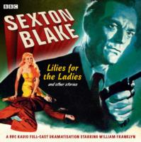 Sexton Blake: Lilies for the Ladies and Other Stories