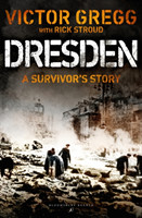 Dresden A Survivor's Story, February 1945