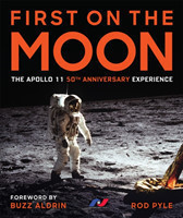First on the Moon The Apollo 11 50th Anniversary Experience