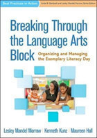 Breaking Through the Language Arts Block Organizing and Managing the Exemplary Literacy Day