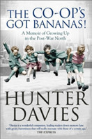 The Co-Op's Got Bananas A Memoir of Growing Up in the Post-War North