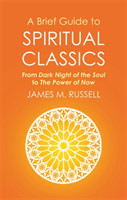 A Brief Guide to Spiritual Classics From Dark Night of the Soul to The Power of Now