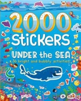 2000 Stickers Under the Sea 36 Bright and Bubbly Activities!