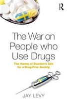 The War on People Who Use Drugs The Harms of Sweden's Aim for a Drug-Free Society
