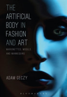 The Artificial Body in Fashion and Art Marionettes, Models and Mannequins