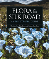 Flora of the Silk Road An Illustrated Guide