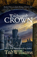 The Witchwood Crown Book One of The Last King of Osten Ard
