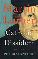 Martin Luther Catholic Dissident