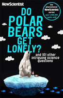 Do Polar Bears Get Lonely? And 101 Other Intriguing Science Questions