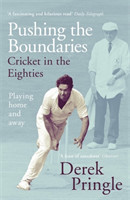Pushing the Boundaries: Cricket in the Eighties The Perfect Gift Book for Cricket Fans