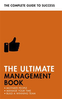 The Ultimate Management Book Motivate People, Manage Your Time, Build a Winning Team