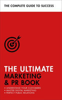 The Ultimate Marketing & PR Book Understand Your Customers, Master Digital Marketing, Perfect Public Relations