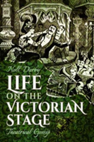Life on the Victorian Stage Theatrical Gossip