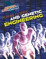 Human Cloning and Genetic Engineering