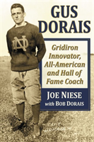 Gus Dorais Gridiron Innovator, All-American and Hall of Fame Coach