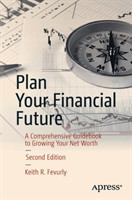 Plan Your Financial Future A Comprehensive Guidebook to Growing Your Net Worth