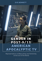 Gender in Post-9/11 American Apocalyptic TV Representations of Masculinity and Femininity at the End of the World