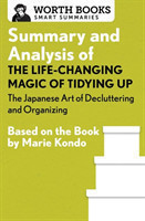 Summary and Analysis of the Life-Changing Magic of Tidying Up: The Japanese Art of Decluttering and Organizing
