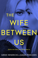 The Wife Between Us A Richard and Judy Book Club Pick 2018