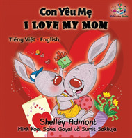 I Love My Mom (vietnamese baby book, bilingual vietnamese english books)