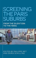 Screening the Paris Suburbs From the Silent Era to the 1990s