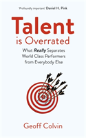 Talent is Overrated 2nd Edition What Really Separates World-Class Performers from Everybody Else