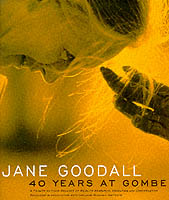Jane Goodall 40 Years at Gombe - A Tribute to Four Decades of Wildlife Research, Education and Conservation