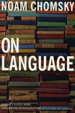 On Language Chomsky's Classic Works Language and Responsibility and