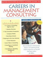 Harvard Business School Guide to Careers in Management Consulting