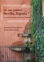 En Una Palabra, Sevilla, Espana A CD-ROM for Exporing Culture in Spanish