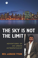 The Sky Is Not The Limit Adventures of an Urban Astrophysicist