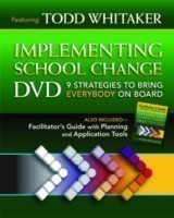 Implementing School Change DVD and Facilitator's Guide 9 Strategies to Bring Everybody On Board
