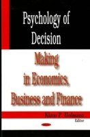 Psychology of Decision Making in Economics, Business & Finance