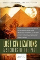 Exposed, Uncovered, and Declassified: Lost Civilizations & Secrets of the Past Original Essays by Erich Von Daniken, Philip Coppens, Frank Joseph, Oberon Zell-Ravenheart, Steven Sora, Nick Redfern, Marie D. Jones & Larry Flaxman, and Thomas G. Brophy