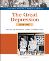 The Great Depression the Jazz Age, Prohibition, and Economic Decline, 1921-1937
