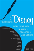 Working with Disney Interviews with Animators, Producers, and Artists