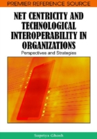 Net Centricity and Technological Interoperability in Organizations