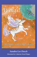 Wings! Adventures with Erika Flowers