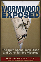 Wormwood Exposed The Truth About Frank Olson and Other Terrible Mistakes