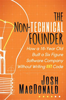 The Non-Technical Founder How a 16-Year Old Built a Six Figure Software Company Without Writing Any Code