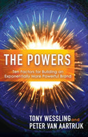 The Powers Ten Factors for Building an Exponentially More Powerful Brand