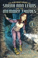 Adventures of Sarah Ann Lewis and the Memory Thieves