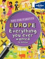 Not For Parents Europe Everything You Ever Wanted to Know