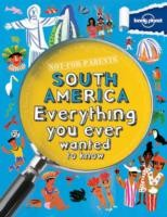 Not For Parents South America Everything You Ever Wanted to Know