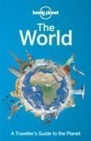 Lonely Planet The World A Traveller's Guide to the Planet